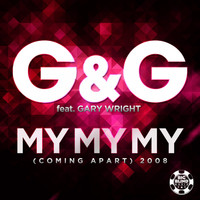 G&G feat. Gary Wright - My My My (Coming Apart) 2008