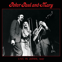 Peter, Paul and Mary - Peter, Paul & Mary: Live in Japan, 1967