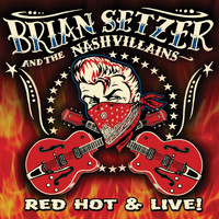 Brian Setzer - Red Hot & Live!