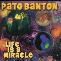 Pato Banton - Life Is a Miracle
