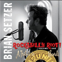 Brian Setzer - Rockabilly Riot, Vol. 1 - A Tribute to Sun Records