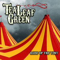 Tea Leaf Green - Raise Up The Tent