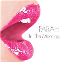 Farah - In The Morning