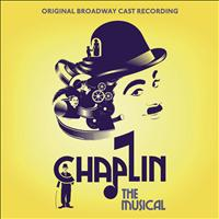 Original Broadway Cast Recording - Chaplin: The Musical