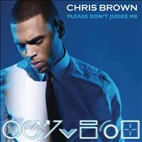 Chris Brown - Please Don't Judge Me