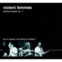 Violent Femmes - Archive Series No. 1