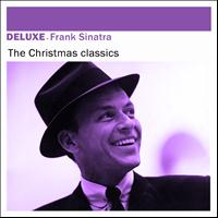 Frank Sinatra - Deluxe: The Christmas Classics - Single