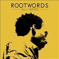 Rootwords - All Good