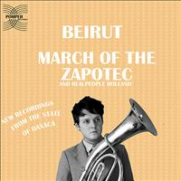 Beirut - March of the Zapotec & Realpeople: Holland