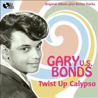 Gary Us Bonds - Twist Up Calypso