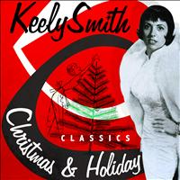 Keely Smith - Christmas & Holiday Classics