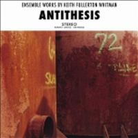 Keith Fullerton Whitman - Antithesis