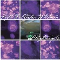 Keith Fullerton Whitman - Playthroughs
