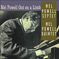 Mel Powell - Mel Powell Out On a Limb (Remastered)