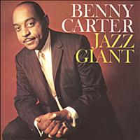 Benny Carter - Jazz Giant (Remastered)