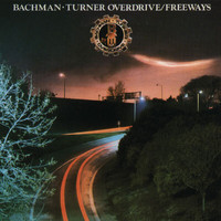 Bachman-Turner Overdrive - Freeways