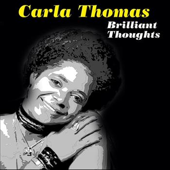 Carla Thomas - Brilliant Thoughts