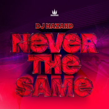 DJ Hazard - Never the Same EP