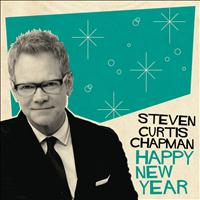 Steven Curtis Chapman - Happy New Year