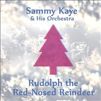 Sammy Kaye and His Orchestra - Rudolph the Red-Nosed Reindeer