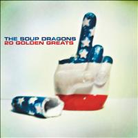 The Soup Dragons - 20 Golden Greats