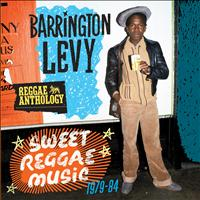 Barrington Levy - Reggae Anthology: Sweet Reggae Music (1979-84)