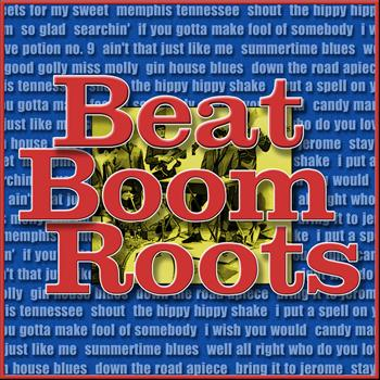 Various Artists - Beat Boom Roots: Records That Inspired the British Groups of the 60s