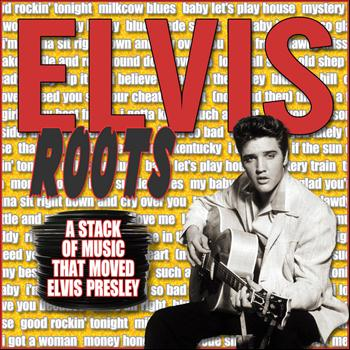 Various Artists - Elvis Roots – The Records That Inspired Elvis Presley
