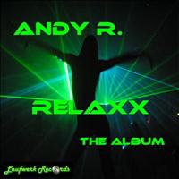 Andy R. - Relaxx - The Album