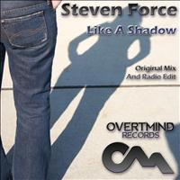 Steven Force - Like a Shadow