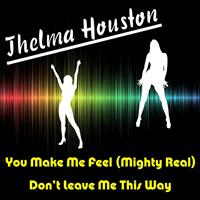 Thelma Houston - You Make Me Feel Mighty Real