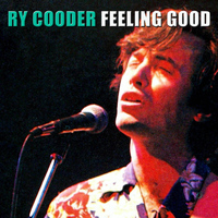 Ry Cooder - Feeling Good