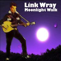 Link Wray - Moonlight Walk