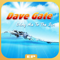 Dave Gate - Bring Me to the Sun Ep