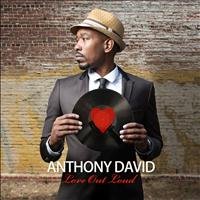 Anthony David - Love Out Loud