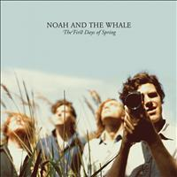 Noah and the Whale - The First Days Of Spring ([Blank])