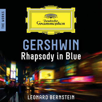 Los Angeles Philharmonic - Gershwin: Rhapsody In Blue – The Works