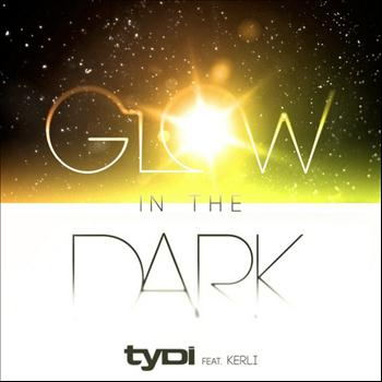 tyDi feat. Kerli - Glow in the Dark (feat. Kerli)