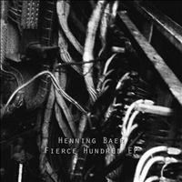 Henning Baer - Fierce Hundred EP