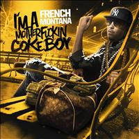 French Montana - Im a Motherfckin Coke Boy (Explicit)