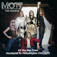 Mott The Hoople - All The Way From Stockholm To Philadelphia