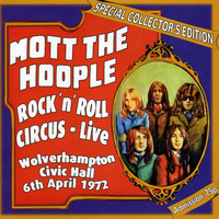 Mott The Hoople - Rock'n' Roll Circus Live