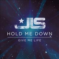 JLS - Hold Me Down / Give Me Life