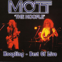 Mott The Hoople - Hoopling: Best Of Live