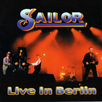 Sailor - Live In Berlin