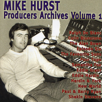 Paul & barry Ryan, Episode Six, Ralph De Blanc, Shakin Stevens, Eddie Hardin, New World, Eddie Grant - Producer's Archives Vol.1