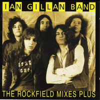 Ian Gillan Band - The Rockfield Mixes... Plus
