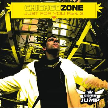 Chicago Zone - Just for You, Pt. 3