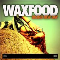 Waxfood - Brand New Day