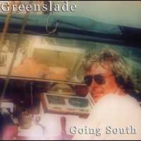 Greenslade - Going South